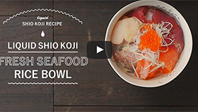 LIQUID SHIO KOJI RECIPE FRESH SEAFOOD RICE BOWL Premium Rice Bowl!